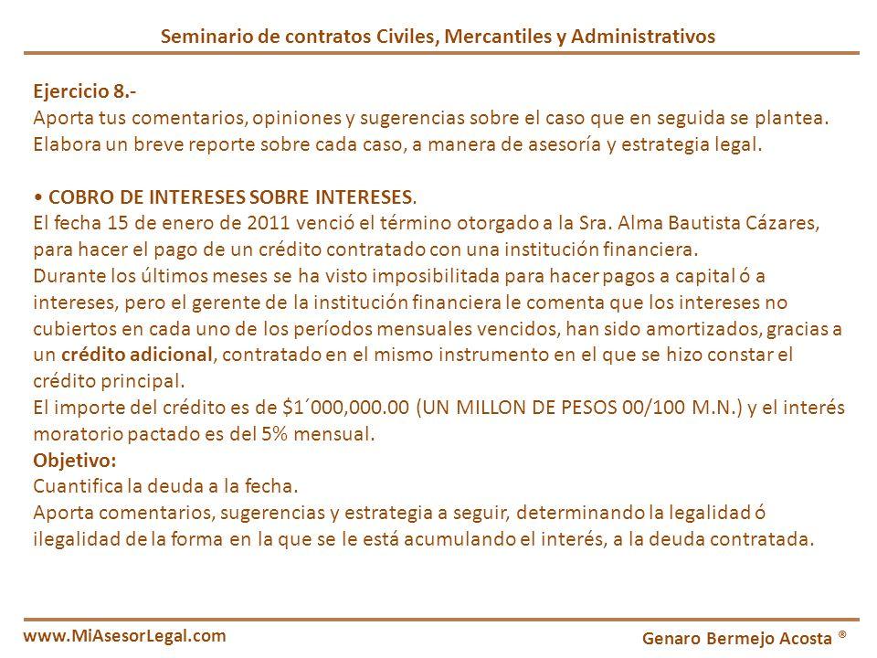 Seminario de contratos Civiles, Mercantiles y Administrativos Genaro Bermejo Acosta ® www.MiAsesorLegal.com Ejercicio 8.- Aporta tus comentarios, opin