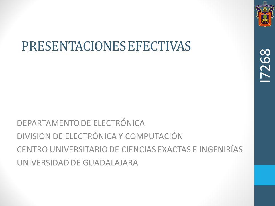 PRESENTACIONES EFECTIVAS DEPARTAMENTO DE ELECTRÓNICA DIVISIÓN DE ELECTRÓNICA Y COMPUTACIÓN CENTRO UNIVERSITARIO DE CIENCIAS EXACTAS E INGENIRÍAS UNIVE