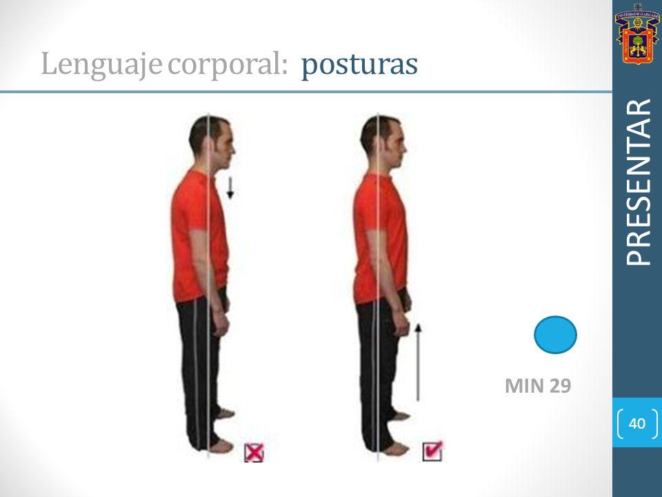 40 Lenguaje corporal: posturas PRESENTAR MIN 29