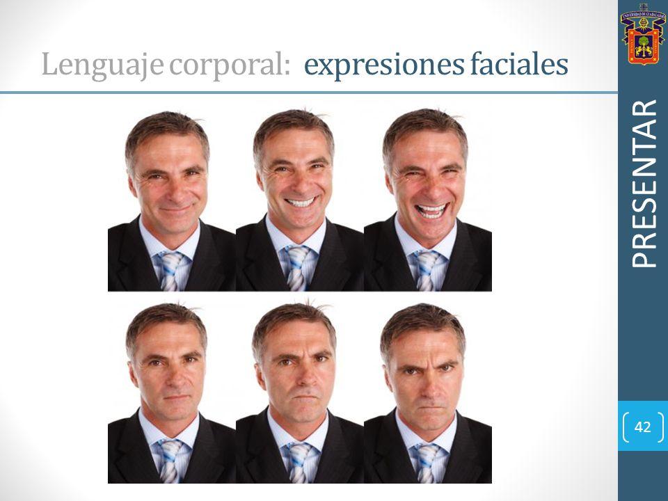 42 Lenguaje corporal: expresiones faciales PRESENTAR