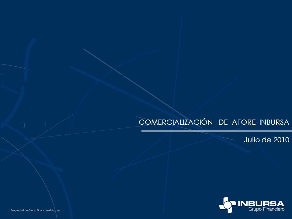 COMERCIALIZACIÓN DE AFORE INBURSA Julio de 2010