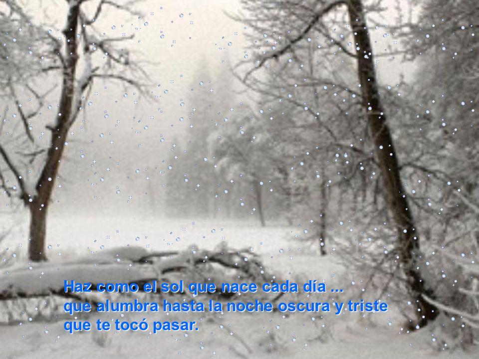 Y camina hacia adelante, no dejando de voltear de vez en cuando porque al fin de cuentas, el ayer también es parte tuya...