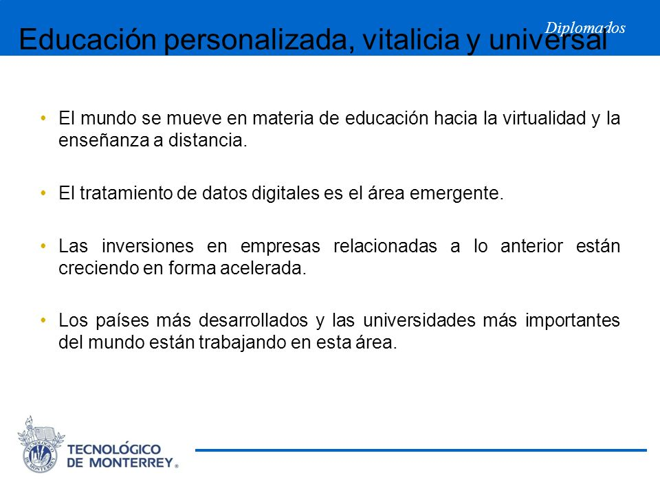 Diplomados El mundo se mueve en materia de educación hacia la virtualidad y la enseñanza a distancia. El tratamiento de datos digitales es el área eme