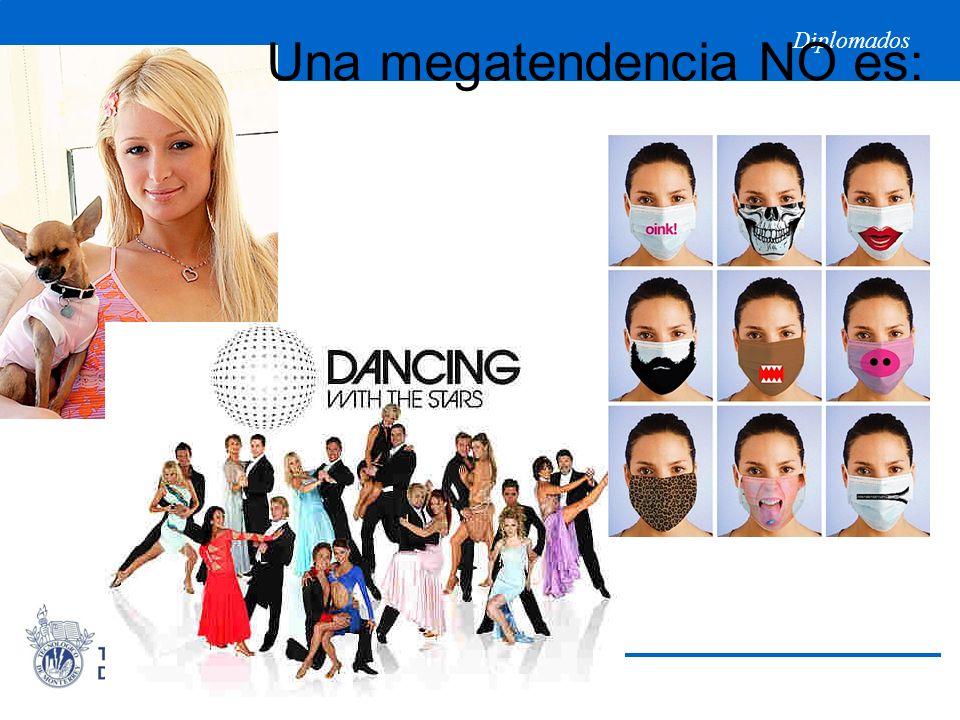 Diplomados Una megatendencia NO es: