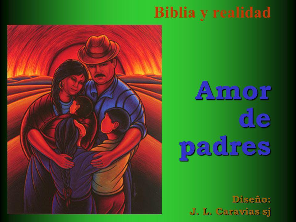 Biblia y realidadAmordepadres Diseño: J. L. Caravias sj