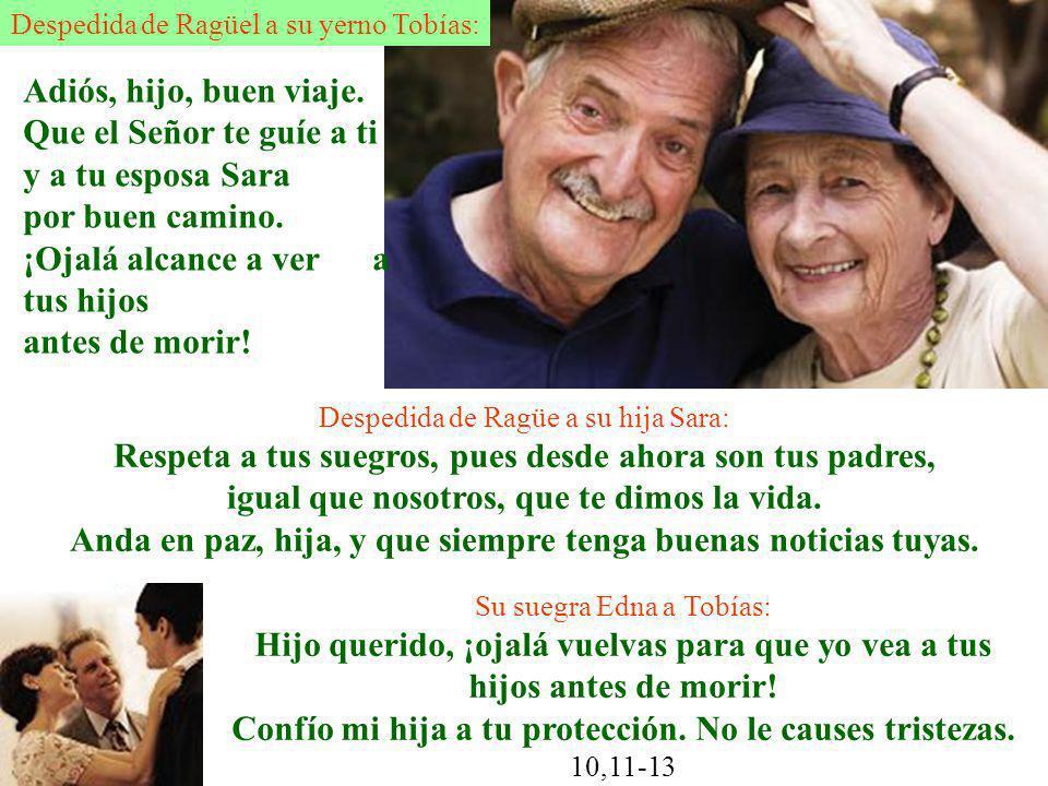 Despedida de Ragüe a su hija Sara: Respeta a tus suegros, pues desde ahora son tus padres, igual que nosotros, que te dimos la vida. Anda en paz, hija