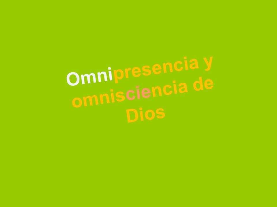 Omnipresencia y omnisciencia de Dios
