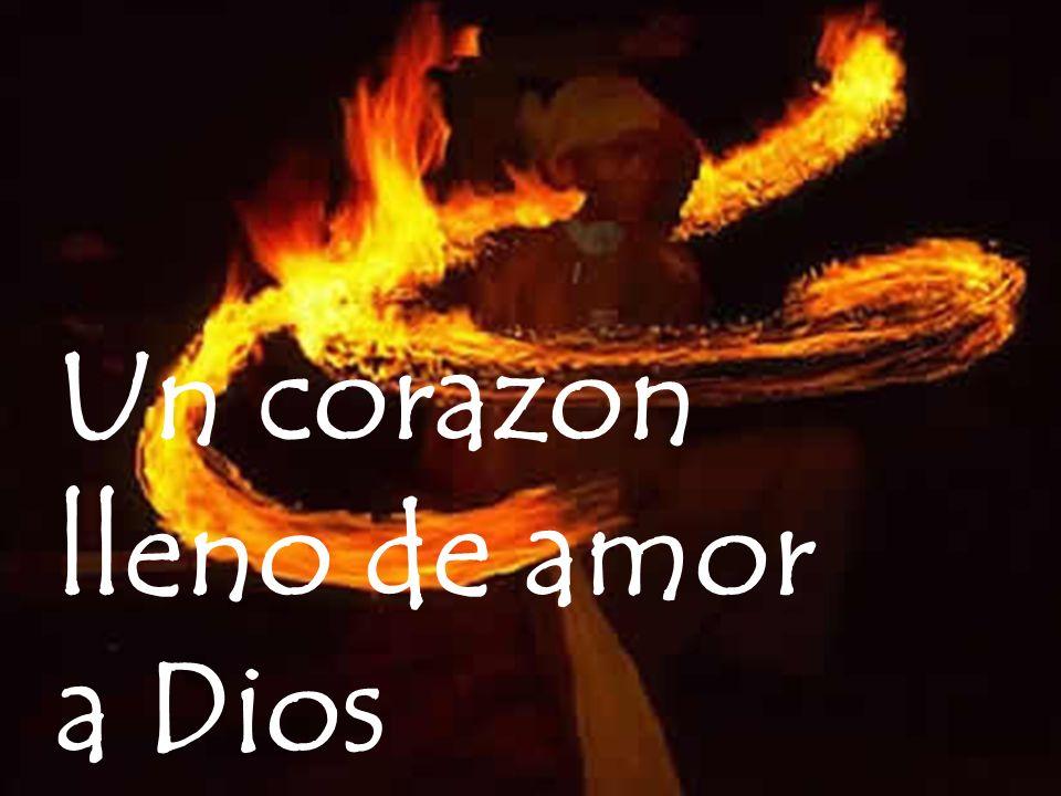 Un corazon lleno de amor a Dios
