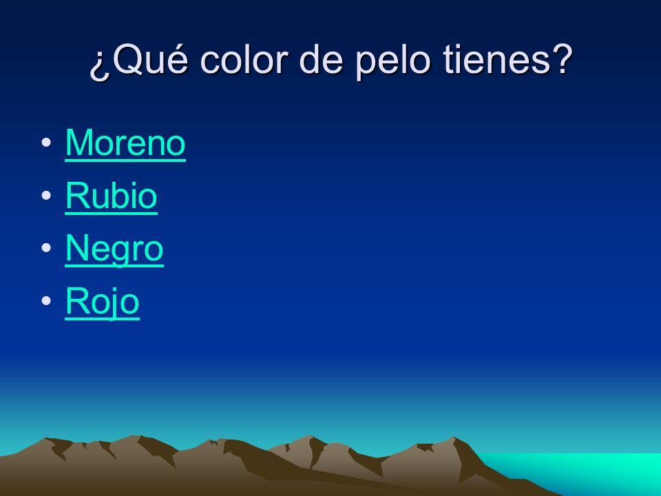 ¿Qué color de pelo tienes Moreno Rubio Negro Rojo
