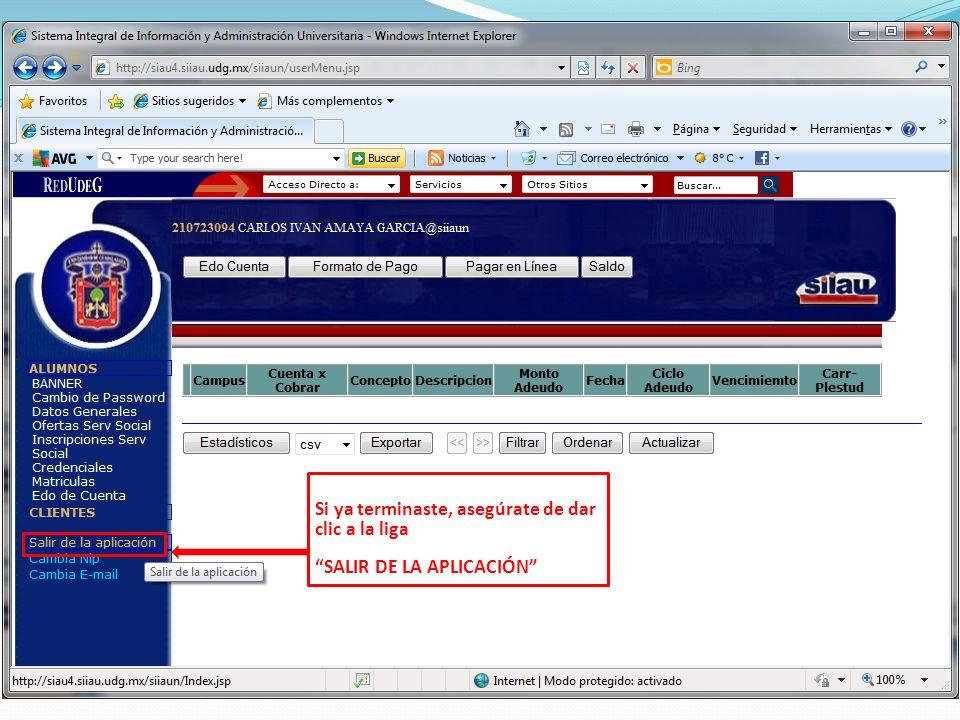 Si ya terminaste, asegúrate de dar clic a la liga SALIR DE LA APLICACIÓN