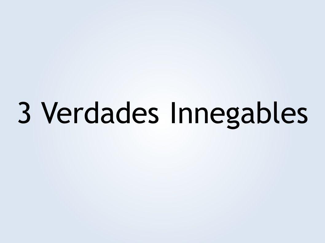 3 Verdades Innegables