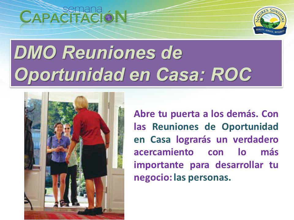 DMO Reuniones de Oportunidad en Casa: ROC Abre tu puerta a los demás. Con las Reuniones de Oportunidad en Casa lograrás un verdadero acercamiento con
