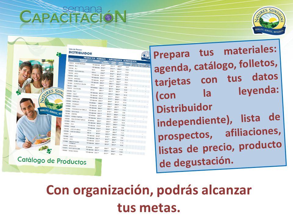 Prepara tus materiales: agenda, catálogo, folletos, tarjetas con tus datos (con la leyenda: Distribuidor independiente), lista de prospectos, afiliaci