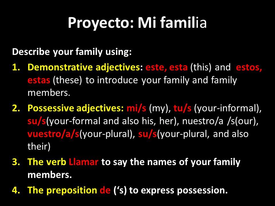 5.The vocabulary for family members in Spanish (hermano, primo, etc.) 6.