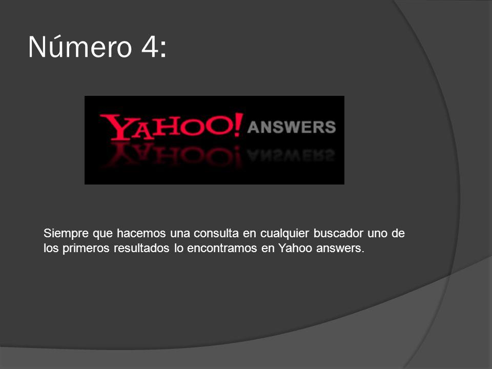 Número 4: Siempre que hacemos una consulta en cualquier buscador uno de los primeros resultados lo encontramos en Yahoo answers.