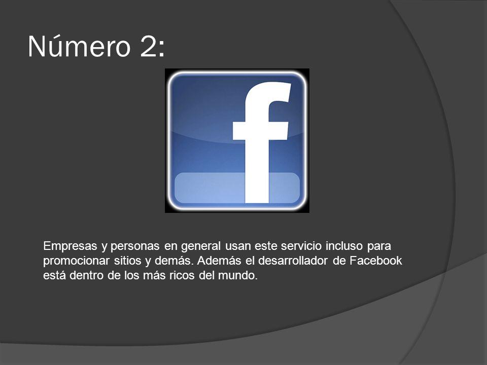 Número 2: Empresas y personas en general usan este servicio incluso para promocionar sitios y demás. Además el desarrollador de Facebook está dentro d