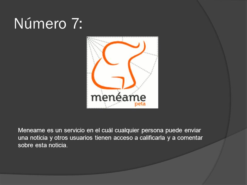 Número 7: Meneame es un servicio en el cuál cualquier persona puede enviar una noticia y otros usuarios tienen acceso a calificarla y a comentar sobre