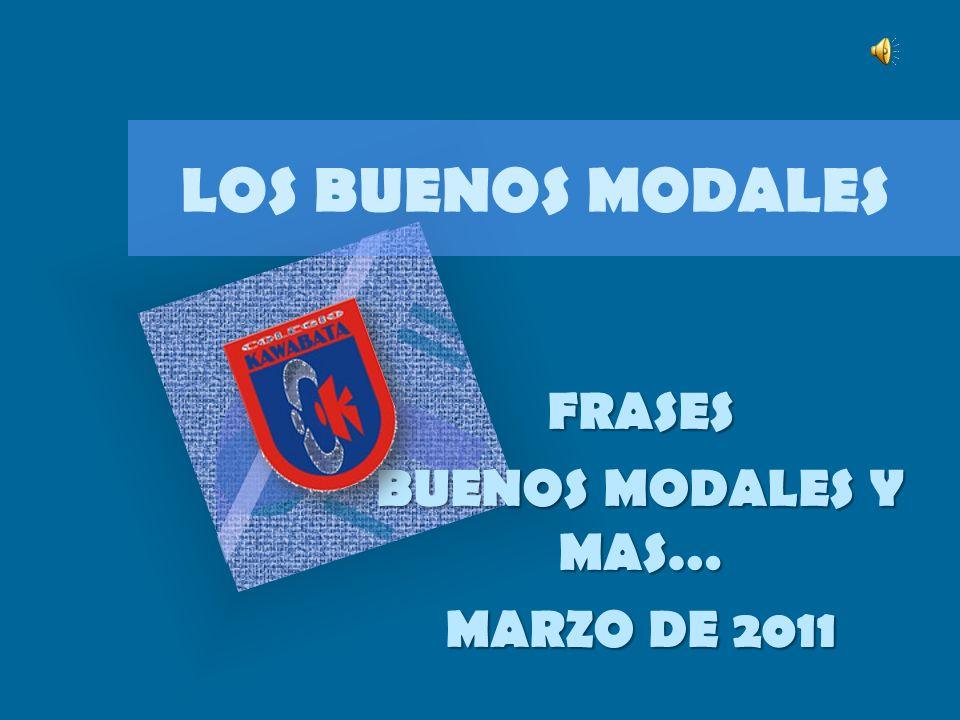LOS BUENOS MODALES FRASES BUENOS MODALES Y MAS… MARZO DE 2011