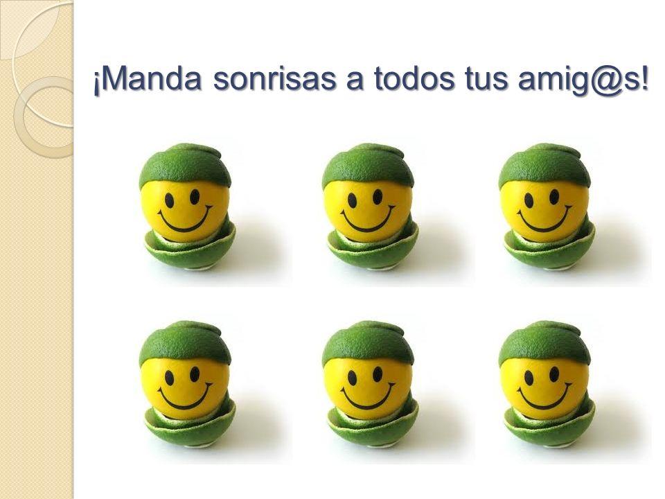 ¡Manda sonrisas a todos tus amig@s!