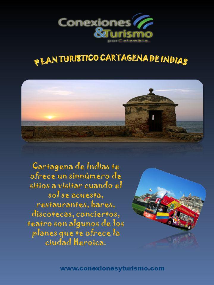 Cartagena de Indias te ofrece un sinnúmero de sitios a visitar cuando el sol se acuesta, restaurantes, bares, discotecas, conciertos, teatro son algun