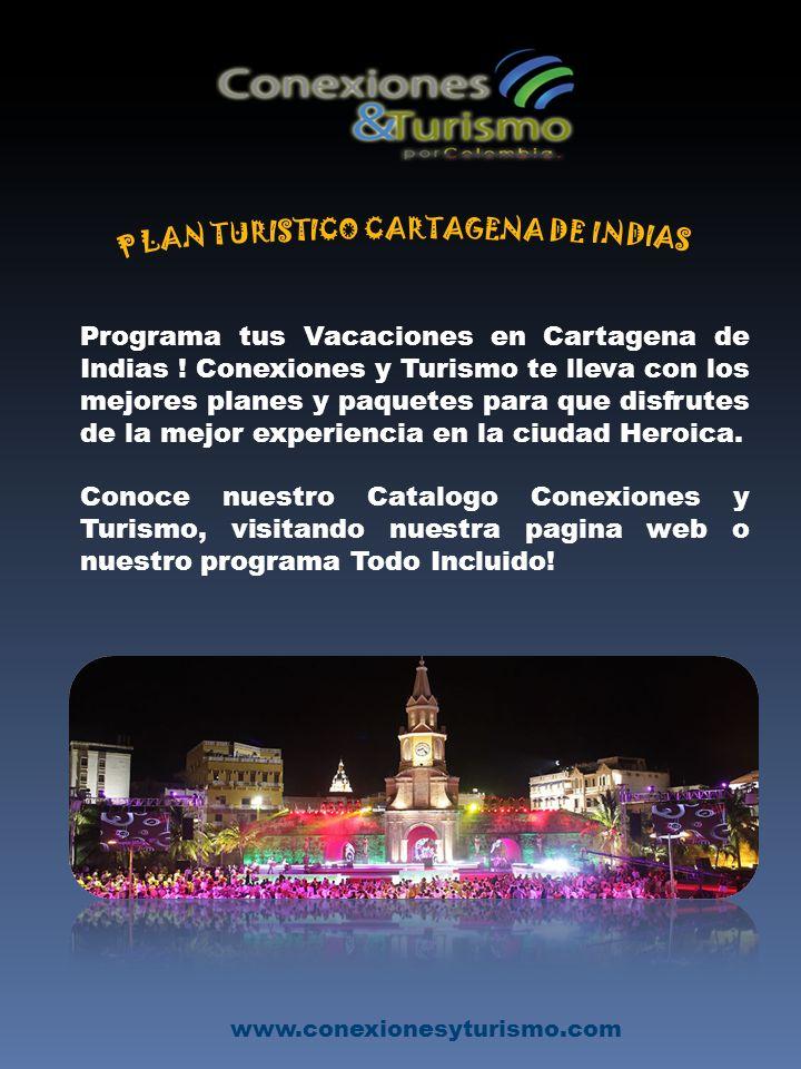 Programa tus Vacaciones en Cartagena de Indias ! Conexiones y Turismo te lleva con los mejores planes y paquetes para que disfrutes de la mejor experi