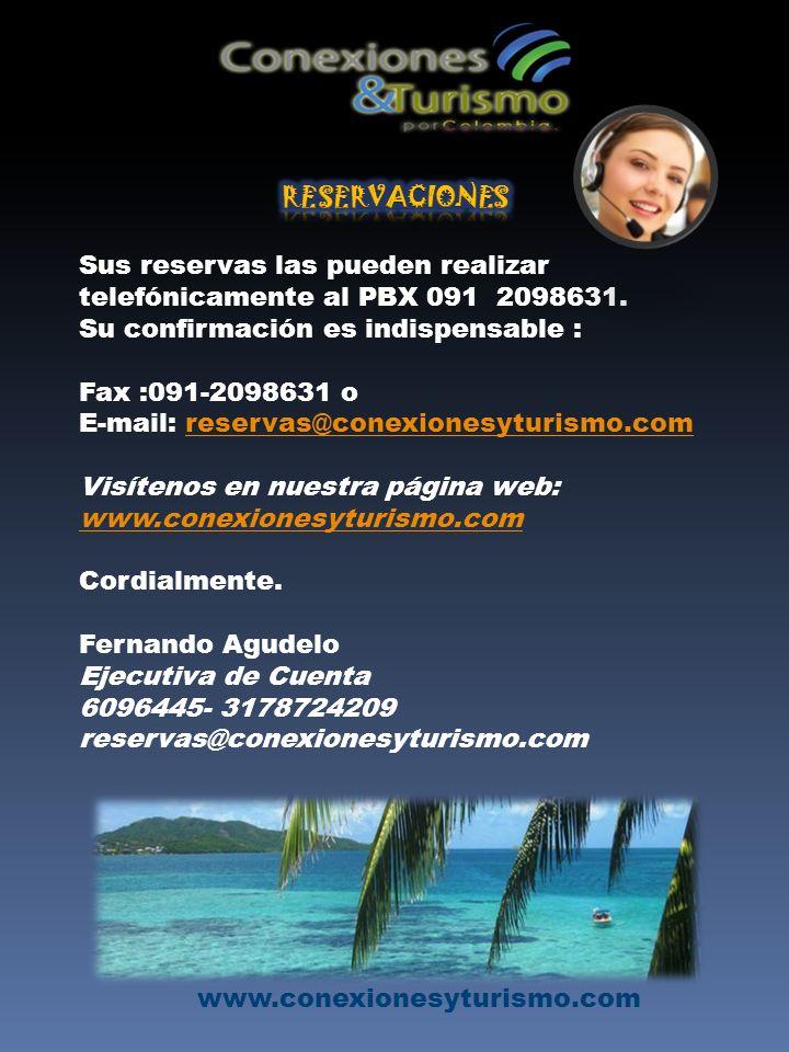 Sus reservas las pueden realizar telefónicamente al PBX 091 2098631.