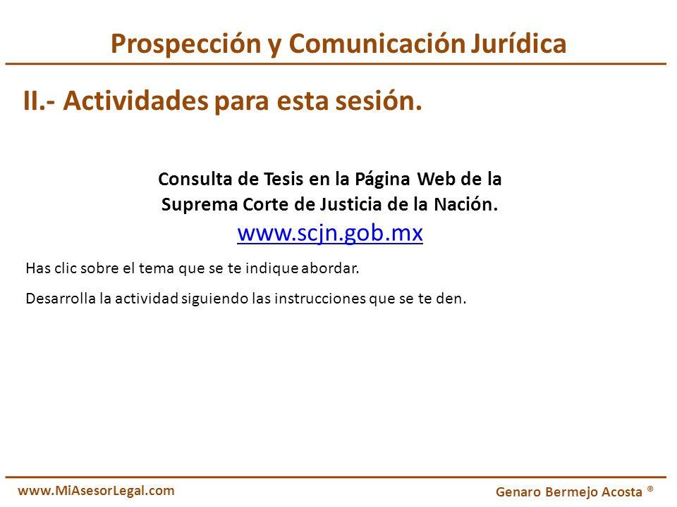 Prospección y Comunicación Jurídica II.- Actividades para esta sesión. Consulta de Tesis en la Página Web de la Suprema Corte de Justicia de la Nación