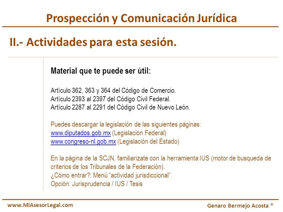 Prospección y Comunicación Jurídica II.- Actividades para esta sesión. Material que te puede ser útil: Artículo 362, 363 y 364 del Código de Comercio.