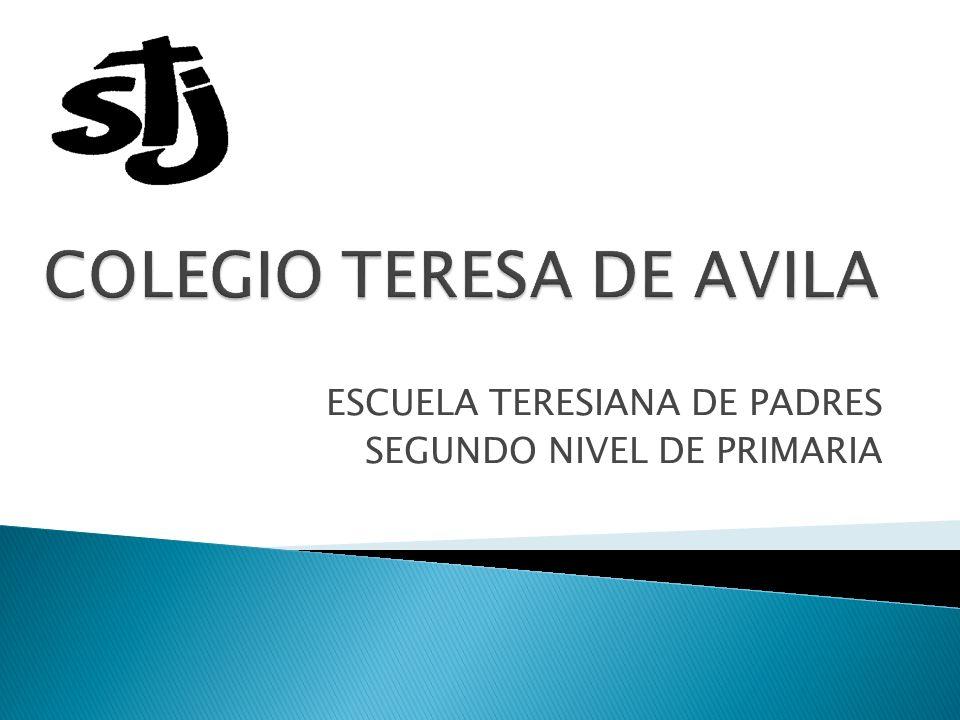 ESCUELA TERESIANA DE PADRES SEGUNDO NIVEL DE PRIMARIA