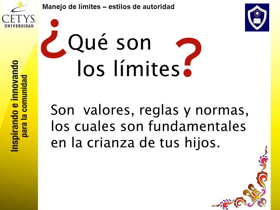 Qué son los límites Son valores, reglas y normas, los cuales son fundamentales en la crianza de tus hijos.
