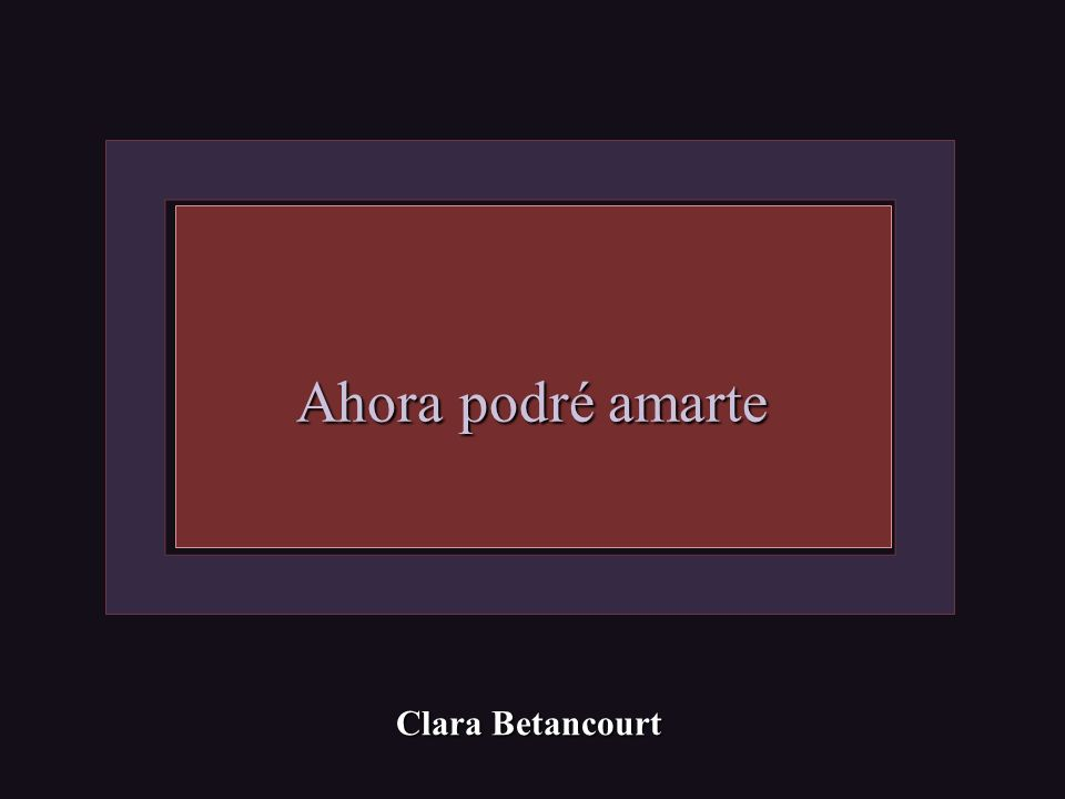Ahora podré amarte Clara Betancourt