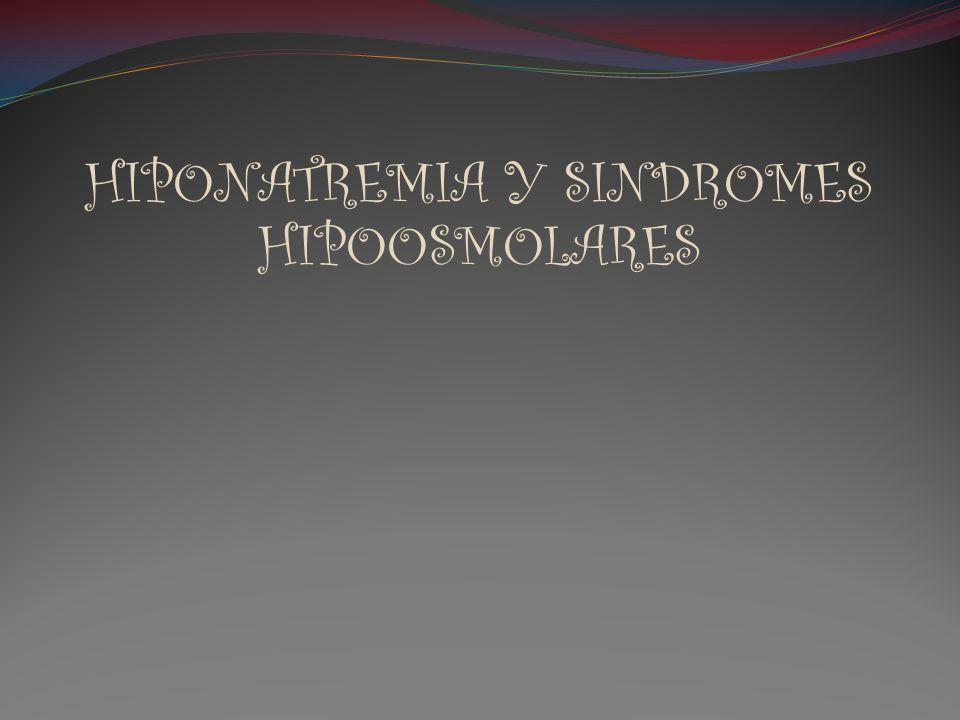 Hiponatremia con normovolemia Hiponatremia más frecuente en pacientes hospitalizados.