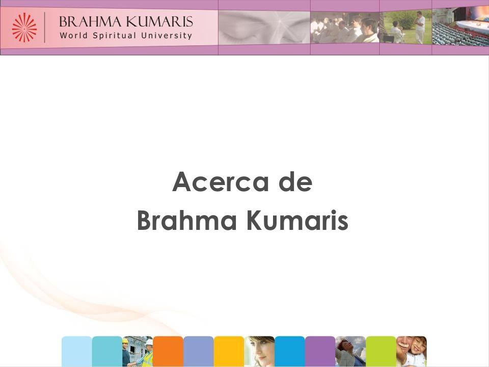 Acerca de Brahma Kumaris