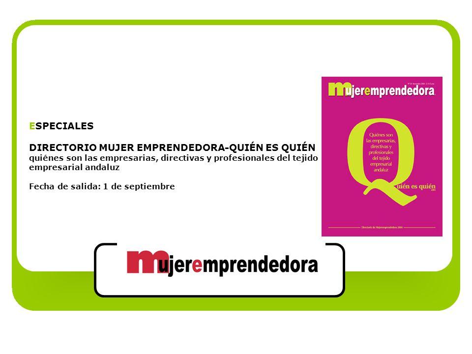 ESPECIALES DIRECTORIO MUJER EMPRENDEDORA-QUIÉN ES QUIÉN quiénes son las empresarias, directivas y profesionales del tejido empresarial andaluz Fecha d