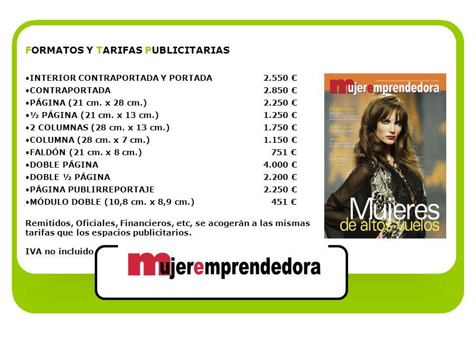 FORMATOS Y TARIFAS PUBLICITARIAS INTERIOR CONTRAPORTADA Y PORTADA2.550 CONTRAPORTADA2.850 PÁGINA (21 cm. x 28 cm.)2.250 ½ PÁGINA (21 cm. x 13 cm.)1.25