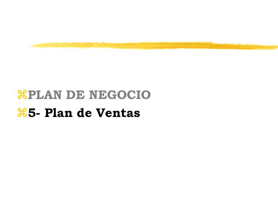 z PLAN DE NEGOCIO z 5- Plan de Ventas