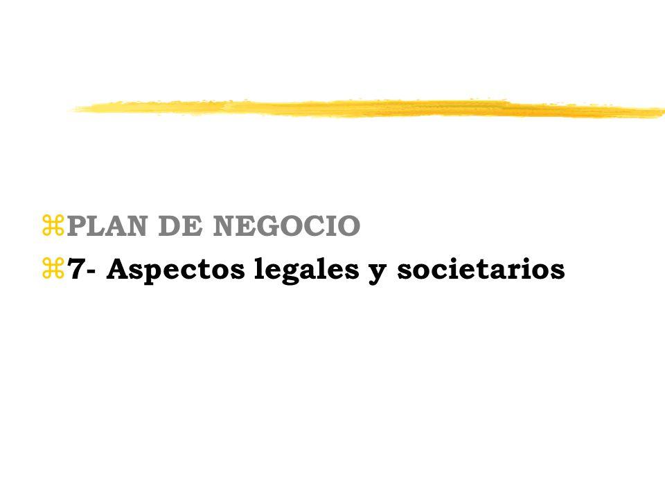 z PLAN DE NEGOCIO z 7- Aspectos legales y societarios
