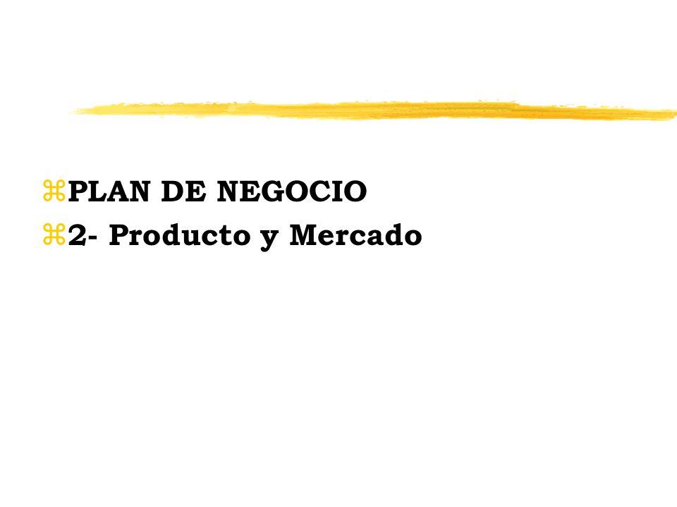 z PLAN DE NEGOCIO z 2- Producto y Mercado