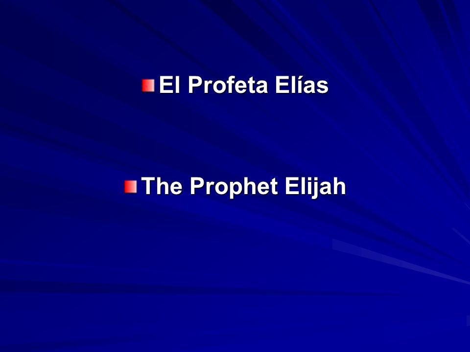 El Profeta Elías The Prophet Elijah
