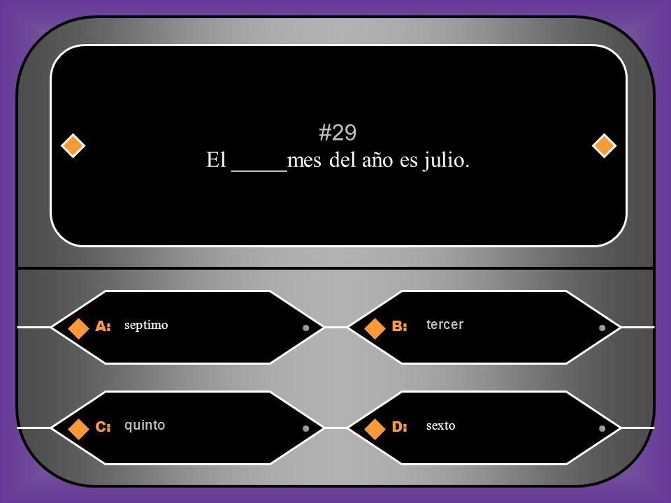 A:B: segundo sexto #28 Abril es el _______mes del año. C:D: cuarto noveno