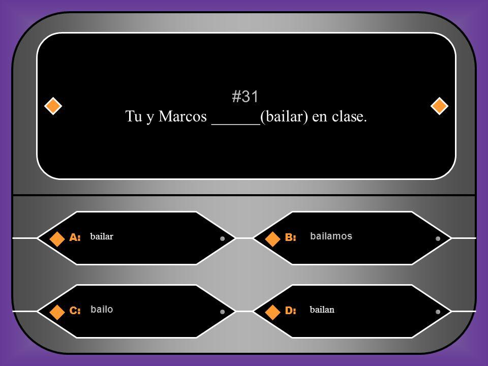 A:B: estudian estudia #30 Marta ______(estudiar) español con amigos. C:D: estudiamos estudio