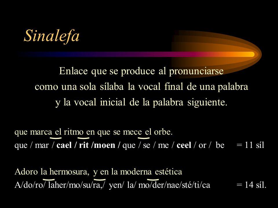 Sinéresis y diéresis Sinéresis: reúne dos vocales fuertes en una sílaba Ahora sufro lo pobre, lo mezquino, lo triste Aho/ra/ su/fro/ lo/ po/bre,/ lo/ mez/qui/no,/ lo/ trís/te Diéresis: deshace un diptongo y lo cuenta como dos sílabas.