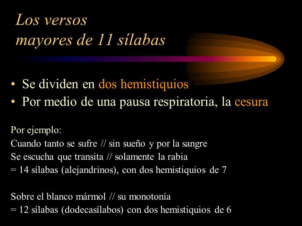 Versos más frecuentes en la poesía española : el heptasílabo: tiene 7 sílabas el octosílabo: tiene 8 sílabas el endecasílabo: tiene 11 sílabas el alejandrino: tiene 14 sílabas