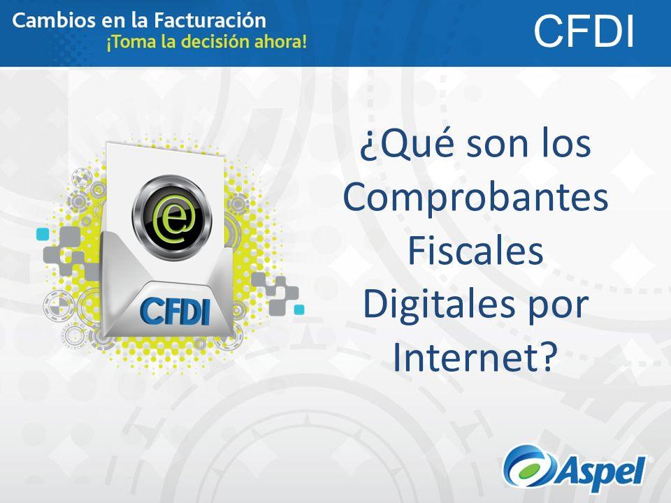 ¿Qué son los Comprobantes Fiscales Digitales por Internet? CFDI