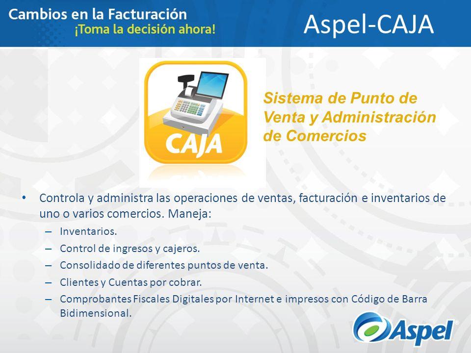 Aspel-CAJA Controla y administra las operaciones de ventas, facturación e inventarios de uno o varios comercios. Maneja: – Inventarios. – Control de i