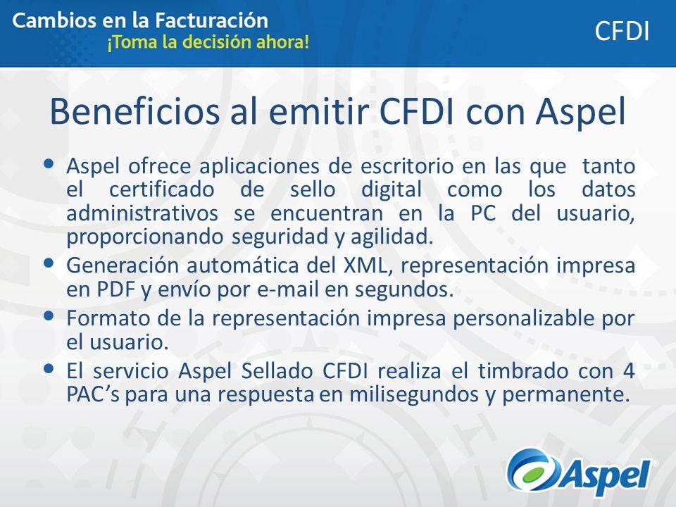 Beneficios al emitir CFDI con Aspel Aspel ofrece aplicaciones de escritorio en las que tanto el certificado de sello digital como los datos administra