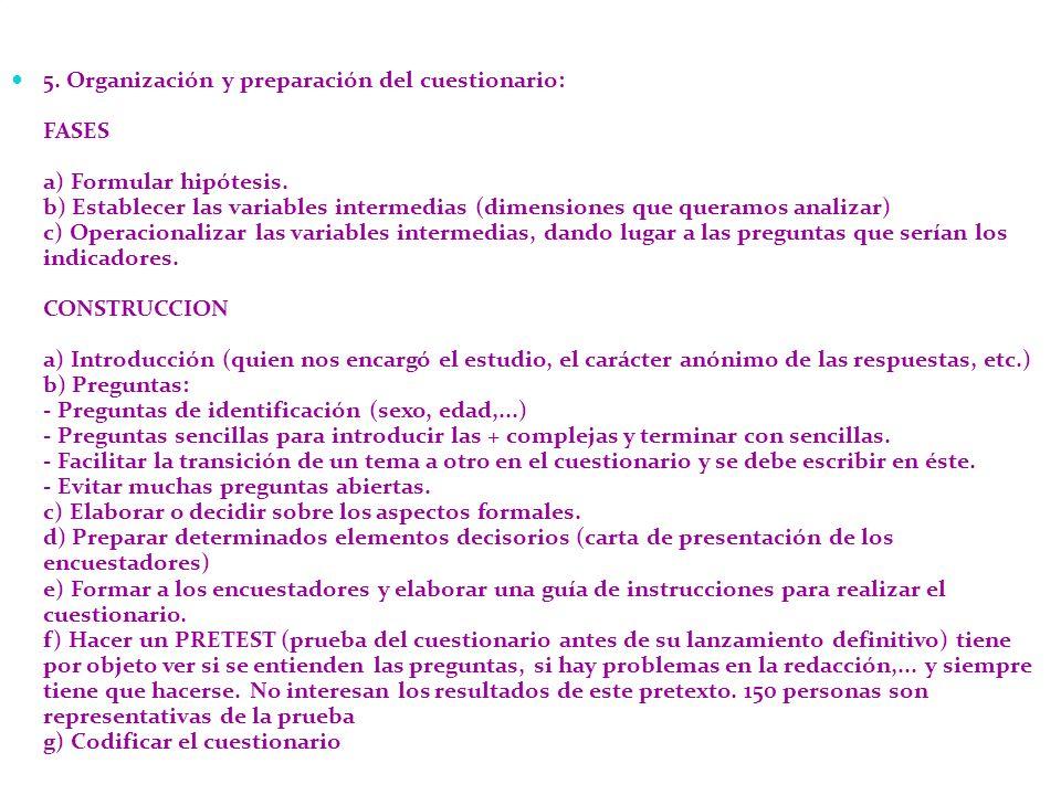 5.Organización y preparación del cuestionario: FASES a) Formular hipótesis.