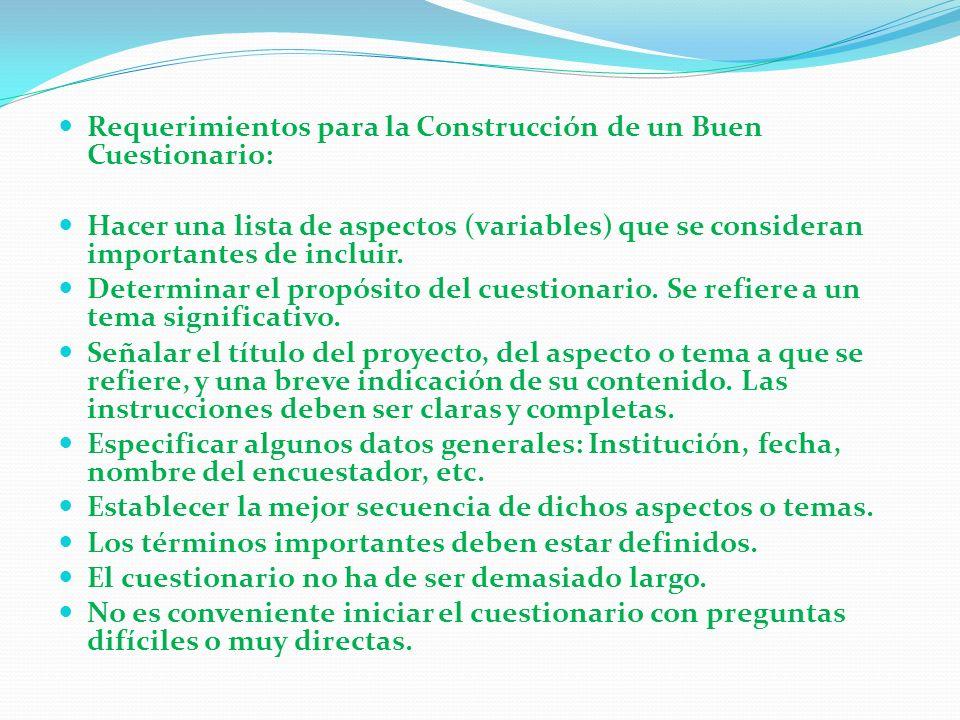 Requerimientos para la Construcción de un Buen Cuestionario: Hacer una lista de aspectos (variables) que se consideran importantes de incluir.