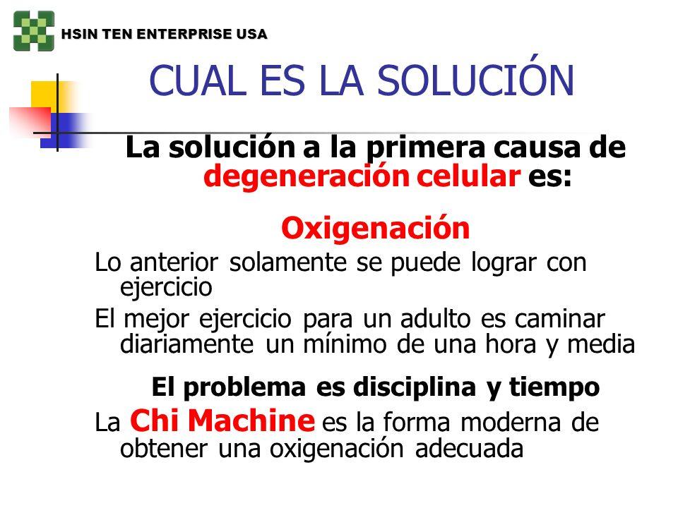 CUAL ES LA SOLUCIÓN La solución a la primera causa de degeneración celular es: Oxigenación Lo anterior solamente se puede lograr con ejercicio El mejo