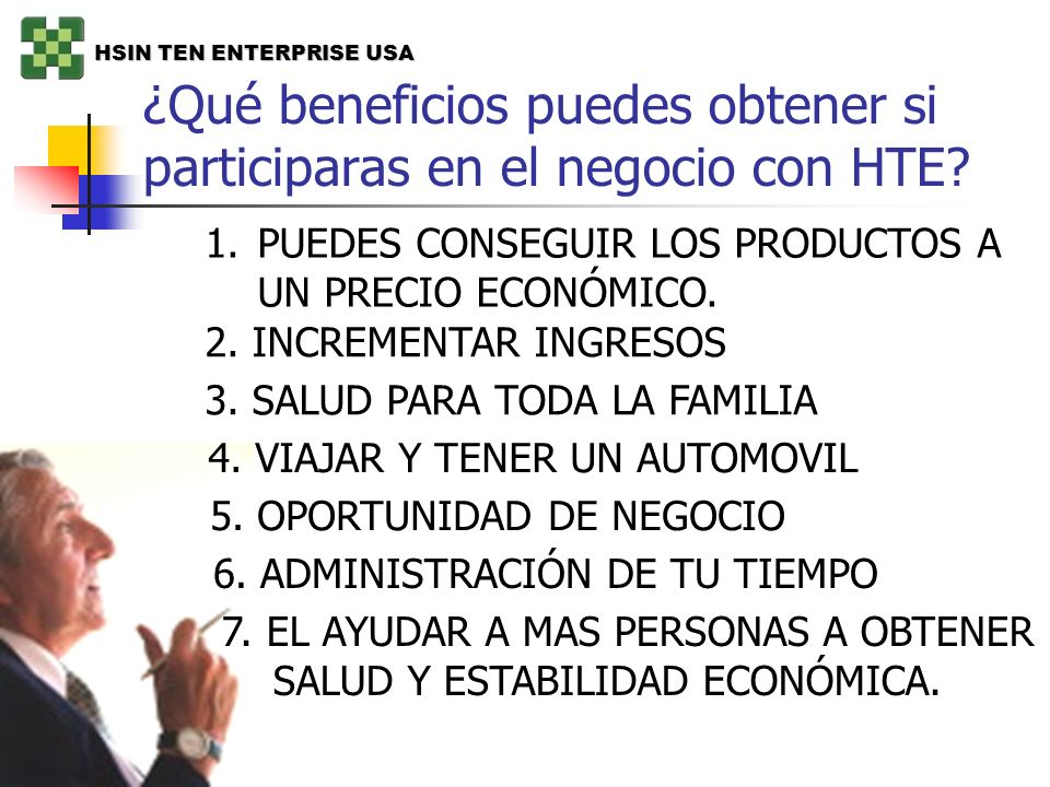 ¿Qué beneficios puedes obtener si participaras en el negocio con HTE? 1.PUEDES CONSEGUIR LOS PRODUCTOS A UN PRECIO ECONÓMICO. 2. INCREMENTAR INGRESOS